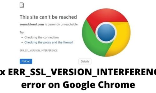How Fix ERR_SSL_VERSION_INTERFERENCE error on Google Chrome? Read Here!