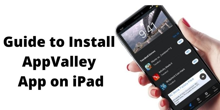 Guide to Install/download AppValley – an App on iPad