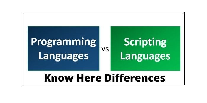 Programming VS Scripting Language Differences Know Here