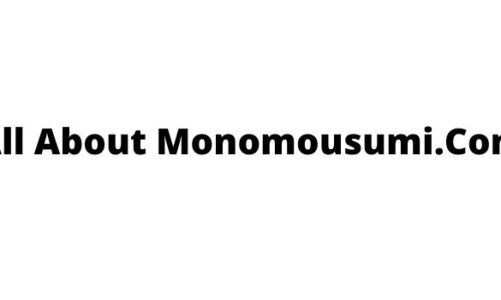 All about Monomousumi.Com : Know Here!