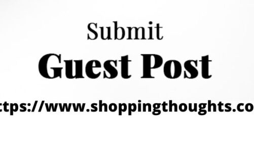 Shoppingthoughts.com: The Best Place to Submit Your Quality Guest Post!