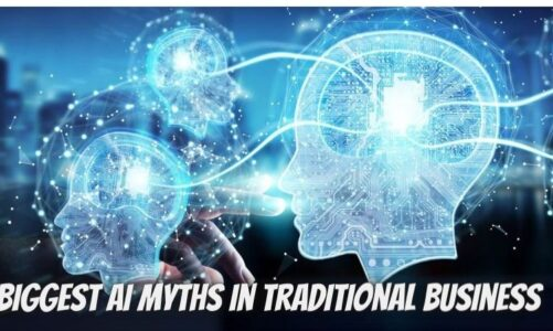 8 Biggest AI Myths in Traditional Business