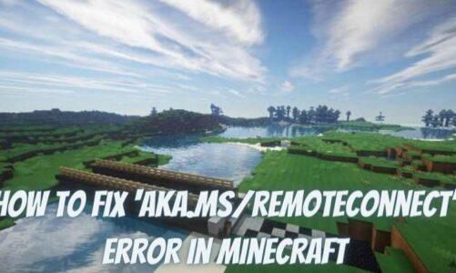 Fix 'aka.msremoteconnect' Error in Minecraft(Solved)