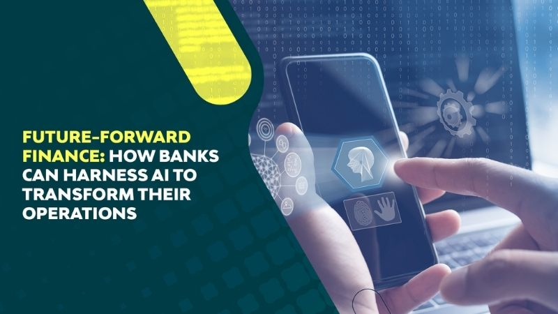How banks can harness AI to transform their operations