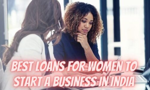Best Loans for Women to Start A Business in India