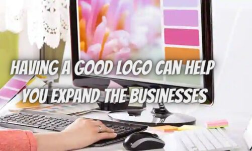 Having A Good Logo Can Help You Expand The Businesses