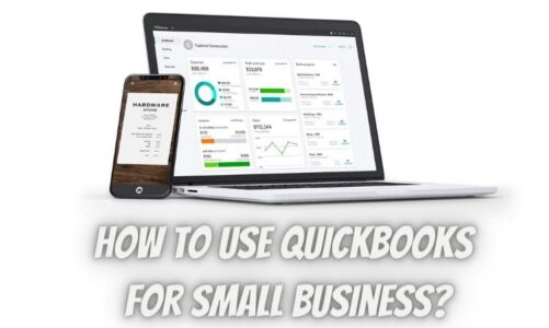 How To Use QuickBooks for Small Business?