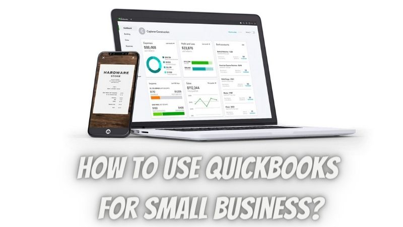 How To Use QuickBooks for Small Business