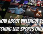 All you need to know aboutVIPLeague to Watching Live Sports Online
